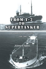 From T-2 to Supertanker - Andrew G. Spyrou