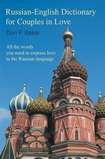 Russian-English Dictionary for Couples in Love - Don P Baker