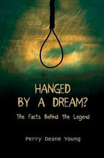 Hanged by a Dream? - Perry Deane Young