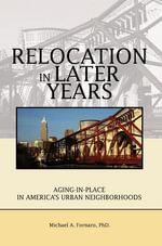Relocation in Later Years - PhD, Michael A. Fornaro