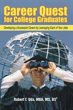 Career Quest for College Graduates - Robert T. Uda