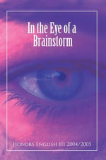In the Eye of a Brainstorm - Honors English III 2004/2005