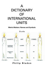A Dictionary of International Units - Philip Bladon