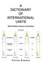 A Dictionary of International Units - Philip Bladon