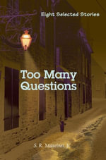 Too Many Questions - Jr., S. R. Maxeiner