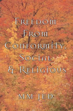 Freedom From Conformity, Social & Religious - MM JED