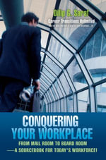 Conquering Your Workplace - Dilip G. Saraf