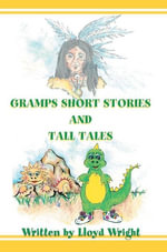 Gramps Short Stories and Tall Tales - Lloyd Wright
