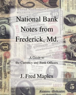 National Bank Notes from Frederick, Md. - J. Fred Maples