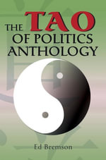 The Tao of Politics Anthology - Ed Bremson