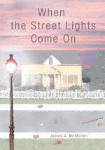 When the Street Lights Come On - James A McMullen