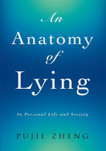 An Anatomy of Lying - Pujie Zheng