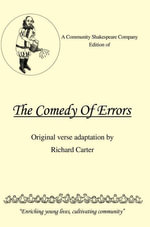 A Community Shakespeare Company Edition of THE COMEDY OF ERRORS - Richard Carter