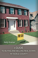 A Guide to Buying and Selling Real Estate in Tooele County - Kelly Kremer