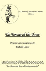 A Community Shakespeare Company Edition of THE TAMING OF THE SHREW - Richard Carter