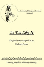 A Community Shakespeare Company Edition of AS YOU LIKE IT - Richard Carter