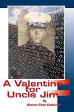 A Valentine for Uncle Jim - Sharon Sitek Dendinger
