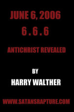 June 6, 2006 6.6.6 - Harry Walther