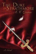The Duke of Strathmore - A. C. Quinn