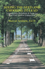 Seeing the Need and Choosing to Lead - Ed.D, Marcal A. Graham