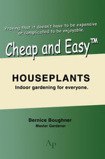 Cheap and EasyTM Houseplants - Bernice Boughner