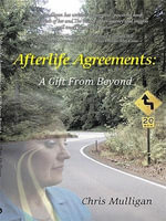 AFTERLIFE AGREEMENTS : A GIFT FROM BEYOND - Chris Mulligan