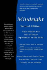 Mindsight : Near-Death and Out-Of-Body Experiences in the Blind - Kenneth Ring
