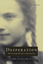 Desperation : Surviving Hitler's Intention - Lydia Rychner-Reich