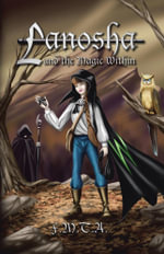Lanosha and the Magic Within : Book One -  F. M. T. A.