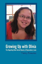 Growing Up with Olivia : The Beguiling Blue-Haired Beauty of Boysenberry Lane - Terry Ramirez
