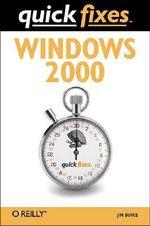 Windows 2000 Quick Fixes : Quick Fixes - Jim Boyce