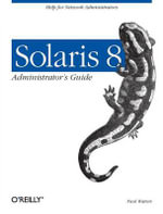 Solaris 8 Administrator's Guide : O'Reilly Ser. - Paul Watters