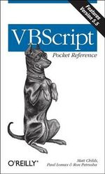 VBScript Pocket Reference : Pocket References Ser. - Matt Childs