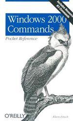 Windows 2000 Commands Pocket Reference - Aeleen Frisch