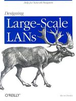 Designing Large-Scale LANs : O'Reilly Ser. - Kevin Dooley