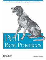 Perl Best Practices : Standards & Styles for Developing Maintainable Code - Damian Conway