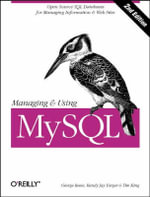 Managing & Using MySQL : Open Source SQL Databases for Managing Information and Web Sites - Randy Jay Yarger