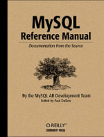 MySQL Reference Manual : Documentation from the Source - Michael Widenius