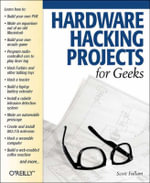 Hardware Hacking Projects for Geeks : OREILLY - Scott Fullam
