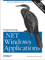 Programming .NET Windows Applications : O'Reilly Ser. - Jesse Liberty