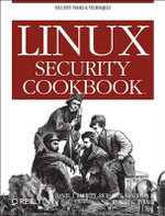 Linux Security Cookbook : Cookbooks Ser. - Daniel Barrett