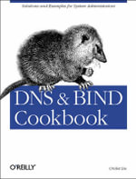 DNS and BIND Cookbook : Cookbook - Cricket Liu