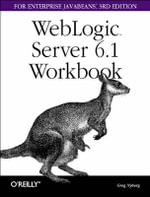 WebLogic Server 6.1 Workbook for Enterprise JavaBeans : O'Reilly Ser. - Greg Nyberg