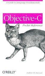 Objective-C Pocket Reference : Pocket References Ser. - Andrew Duncan