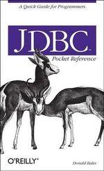 JDBC Pocket Reference : Pocket References Ser. - Donald Bales