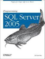 Programming SQL Server 2005 : Developer's Notebook Ser. - Shawn Wildermuth
