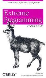 Extreme Programming Pocket Guide : Pocket References Ser. - Chromatic