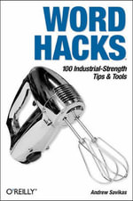 Word Hacks : Tips and Tools for Taming Your Text - Westley Annis
