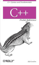 C++ Pocket Reference : POCKET REFERENCES - Kyle Loudon