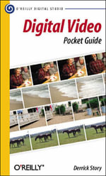 Digital Video Pocket Guide : Pocket References Ser. - Derrick Story